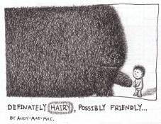 Definitely Hairy, Possibly Friendly...